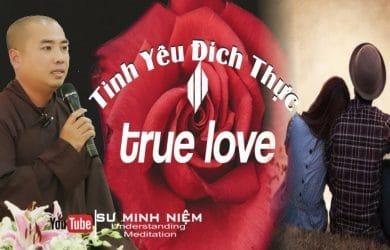tinh yeu dich thuc true love thay thich minh niem
